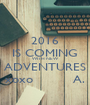 2016 IS COMING WITH NEW ADVENTURES xoxo          A. - Personalised Poster A1 size