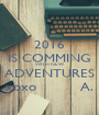 2016 IS COMMING WITH NEW ADVENTURES xoxo          A. - Personalised Poster A1 size