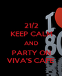 21/2 KEEP CALM AND PARTY ON VIVA'S CAFE  - Personalised Poster A1 size
