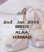 2nd . Jan. 2016  BRIDE TO BE  ALAA HAMAD - Personalised Poster A1 size
