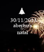 30/11/2013  abertura  do   natal  - Personalised Poster A1 size