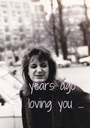 30 years ago Still loving you ... - Personalised Poster A1 size