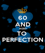 60 AND AGED TO  PERFECTION - Personalised Poster A1 size