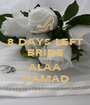 8 DAYS LEFT BRIDE TO BE  ALAA HAMAD - Personalised Poster A1 size