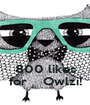 800 likes for    Owlzi! - Personalised Poster A1 size
