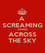 A  SCREAMING COMES ACROSS THE SKY - Personalised Poster A1 size