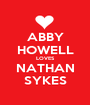 ABBY HOWELL LOVES NATHAN SYKES - Personalised Poster A1 size