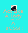 Act Like  A Lady  Think Like  A  BOSS!!! - Personalised Poster A1 size