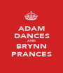 ADAM DANCES AND BRYNN PRANCES - Personalised Poster A1 size