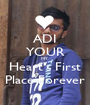 ADI YOUR MY Heart's First Place Forever - Personalised Poster A1 size