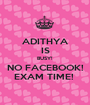 ADITHYA IS BUSY!  NO FACEBOOK! EXAM TIME!  - Personalised Poster A1 size