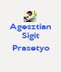 Agesztian Sigit  Prasetyo  - Personalised Poster A1 size