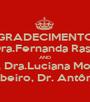 AGRADECIMENTOS: Dr.Oswaldo Vilela, Dr.Flávio Paranhos, Dra.Fernanda Rassi, Dra.Tânia Martins, Dr.Márcio Teodoro AND Dra Rossana de Moura, Dra.Luciana Morelli, Dra.Natália Moriya Dr.Valério Ribeiro, Dr. Antônio Menezes  - Personalised Poster A1 size
