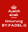 Ajalth anak jalanan timurung BY;FADEL.G - Personalised Poster A1 size