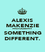 ALEXIS MAKENZIE PHOTOGRAPHY SOMETHING DIFFERENT. - Personalised Poster A1 size