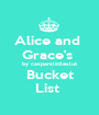 Alice and  Grace's  by casparslittleslut Bucket List  - Personalised Poster A1 size