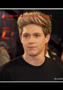 ALWAYS LOVE NIALL HORAN - Personalised Poster A1 size