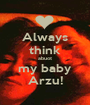 Always think abuot my baby Arzu! - Personalised Poster A1 size