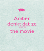 Amber denkt dat ze stoer is the movie  - Personalised Poster A1 size