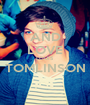 AND LOVE LOUIS TOMLINSON  - Personalised Poster A1 size