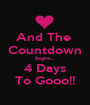 And The  Countdown Begins... 4 Days To Gooo!! - Personalised Poster A1 size