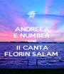 ANDREEA E NUMBER  ONE II CANTA FLORIN SALAM  - Personalised Poster A1 size