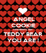 ANGEL  COOKIE strawberry lips TEDDY BEAR YOU ARE ! - Personalised Poster A1 size