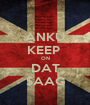 ANKU KEEP  ON DAT $AAG - Personalised Poster A1 size