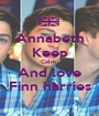Annabeth Keep Calm  And love Finn harries - Personalised Poster A1 size