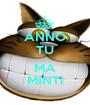 ANNO TU  MA MINTI - Personalised Poster A1 size