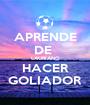 APRENDE DE  LAURIANO HACER GOLIADOR - Personalised Poster A1 size