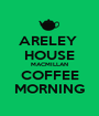 ARELEY  HOUSE MACMILLAN COFFEE MORNING - Personalised Poster A1 size