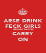 ARSE DRINK FECK GIRLS CRAGGY ISLAND CARRY ON - Personalised Poster A1 size