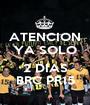 ATENCION YA SOLO  2 DIAS BRC PR15 - Personalised Poster A1 size