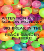 ATTENTION 6 & 7'S SCA ON MONDAY BIG BREAK IN THE PEACE GARDEN BE THERE! - Personalised Poster A1 size