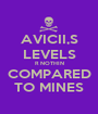 AVICII,S LEVELS R NOTHIN COMPARED TO MINES - Personalised Poster A1 size