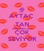 AYTAÇ  TAN NERMİNELLA'YI ÇOK SEVİYOR - Personalised Poster A1 size