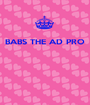 BABS THE AD PRO     - Personalised Poster A1 size