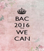 BAC 2016 YES WE CAN - Personalised Poster A1 size
