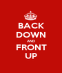 BACK DOWN AND FRONT UP - Personalised Poster A1 size