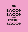BACON BACON AND MORE BACON - Personalised Poster A1 size