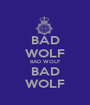 BAD WOLF BAD WOLF BAD WOLF - Personalised Poster A1 size