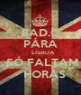 BAD.C PÁRA    LISBOA   SÓ FALTAM    HORAS - Personalised Poster A1 size