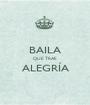 BAILA QUE TRAE ALEGRÍA  - Personalised Poster A1 size