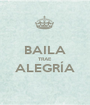 BAILA TRAE ALEGRÍA  - Personalised Poster A1 size
