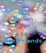 Ballon Blow  to a My BestFriends - Personalised Poster A1 size