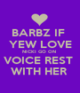BARBZ IF  YEW LOVE NICKI GO ON  VOICE REST  WITH HER  - Personalised Poster A1 size