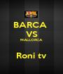 BARCA  VS MALLORCA  Roni tv - Personalised Poster A1 size