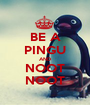 BE A PINGU AND NOOT NOOT - Personalised Poster A1 size