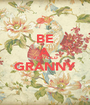 BE A VERY OLD GRANNY  - Personalised Poster A1 size